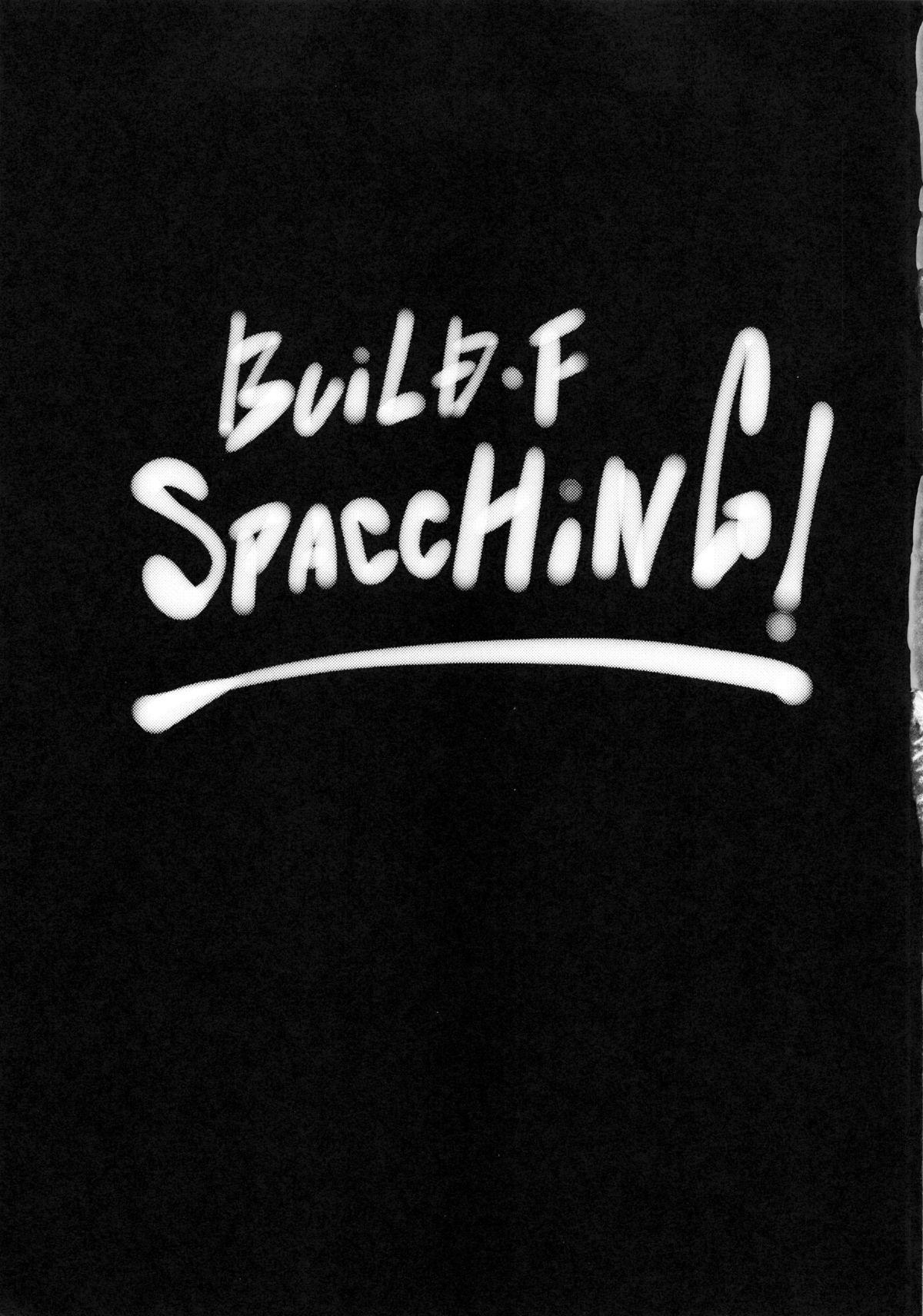 BUILD F SPACCHING! 1