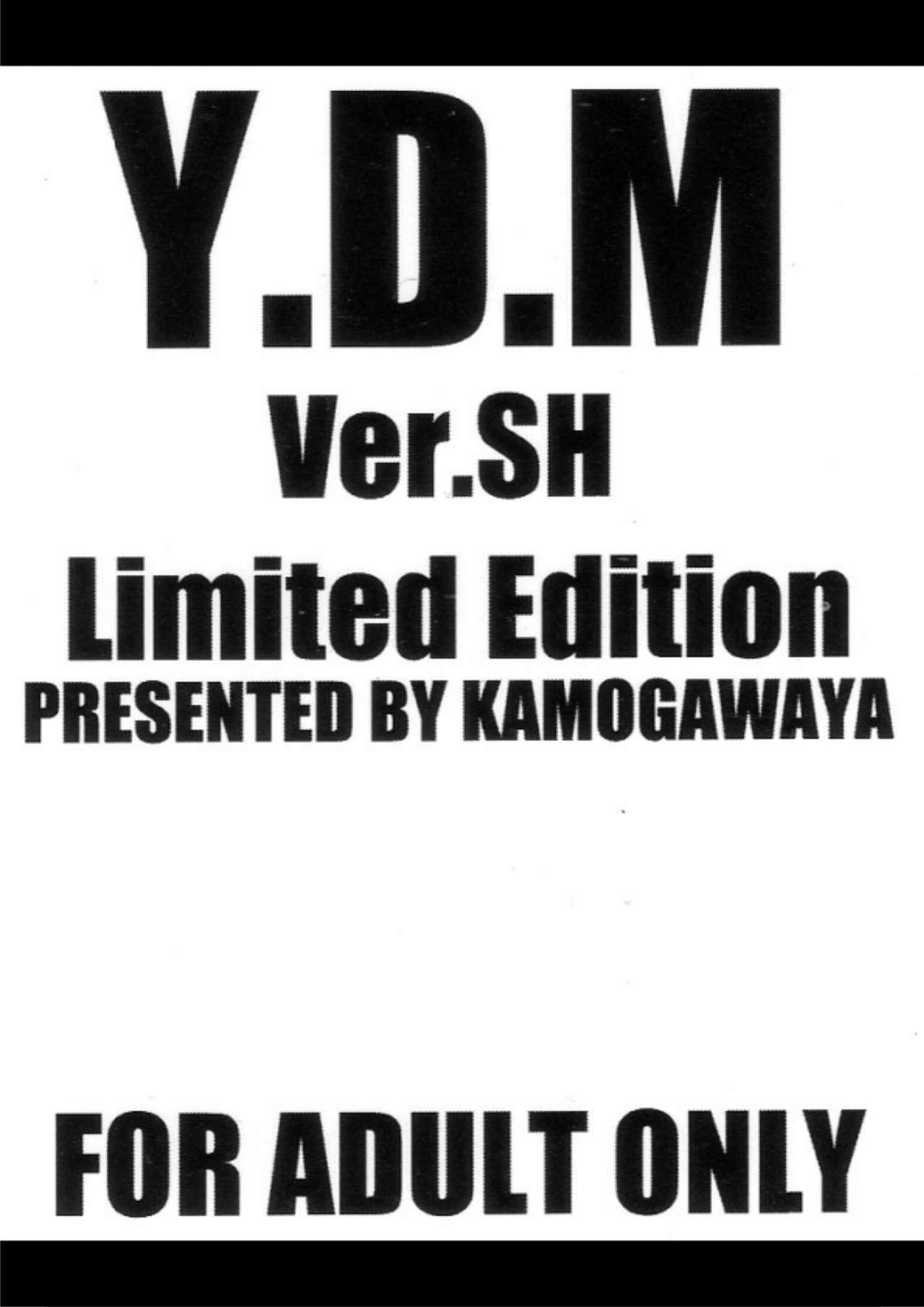 Y.D.M Ver.SH Limited Edition 1