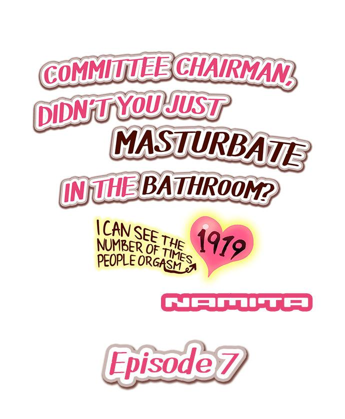 Committee Chairman, Didn't You Just Masturbate In the Bathroom? I Can See the Number of Times People Orgasm 55
