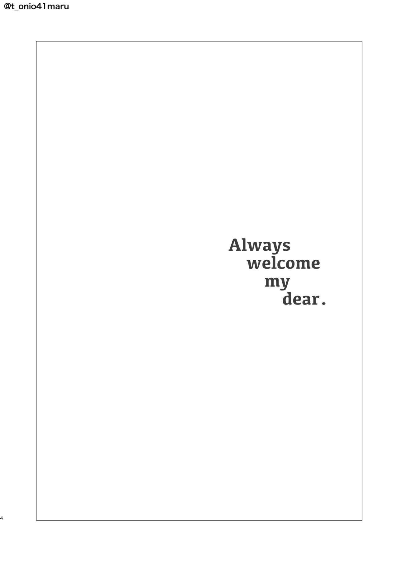 Always welcome my dear. 2