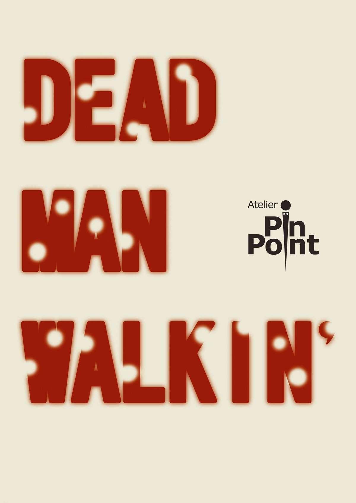 DEAD MAN WALKIN' 47